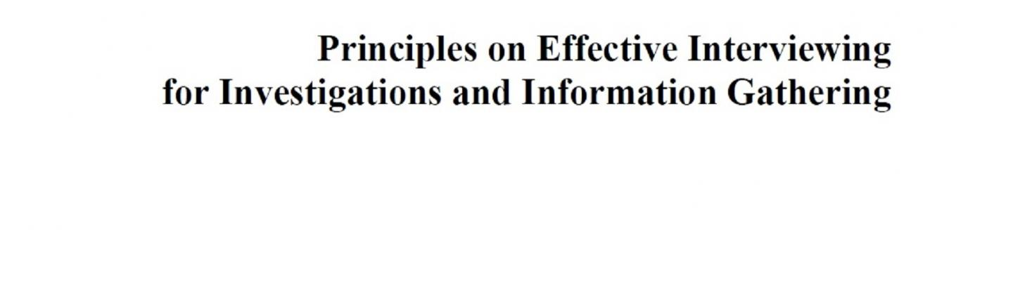 New Principles on Effective Interviewing for Investigations and Information Gathering
